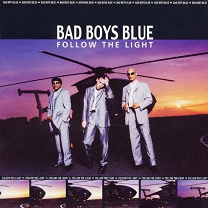 Bad Boys Blue-Follow the Light