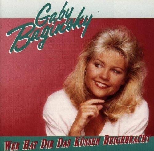 Gaby Baginsky-Wer hat dir das Küssen beigebracht