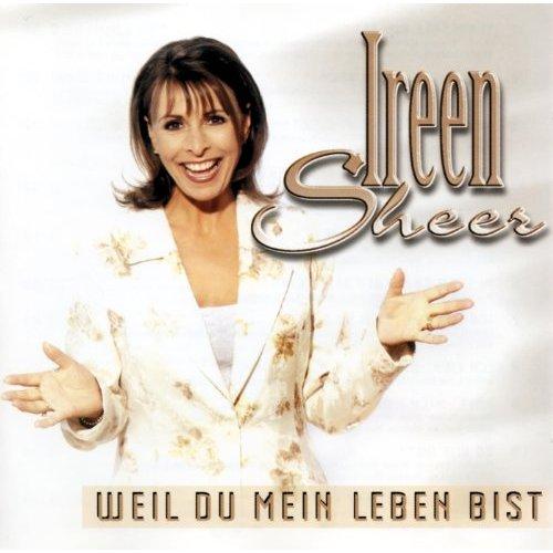 Ireen Sheer-Weil du mein Leben bist
