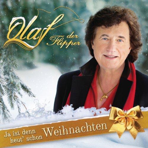 Olaf (der Flipper)-Ja ist denn heit schon Weihnachten