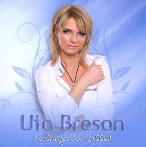 Uta Bresan-Solange du willst
